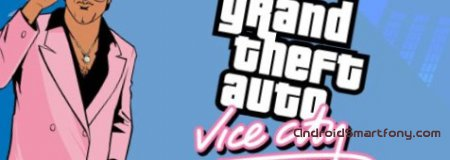 Grand Theft Auto: Vice City - ГТА Вайс Сити на Андроид