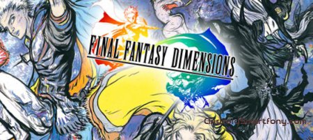 Final Fantasy Dimensions - РПГ от SQUARE ENIX на Андроид