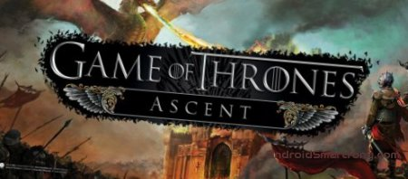 Game of Thrones Ascent - Игра Престолов на Андроид