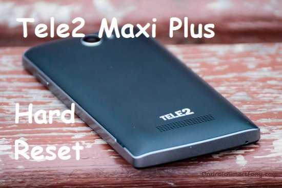 Hard reset Tele2 Maxi Plus - сброс настроек, пароля, ключа