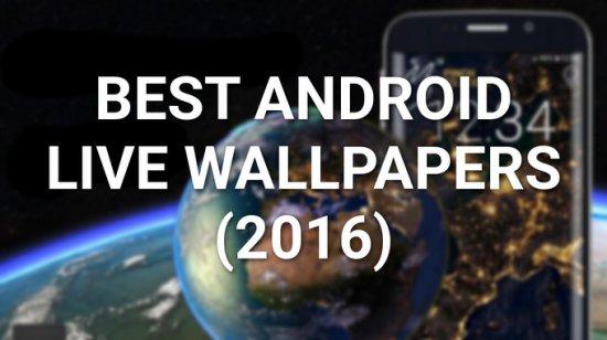 10 лучших живых обоев для Android за 2016 год